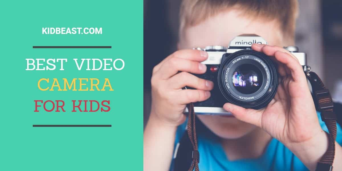 best video camera for kids