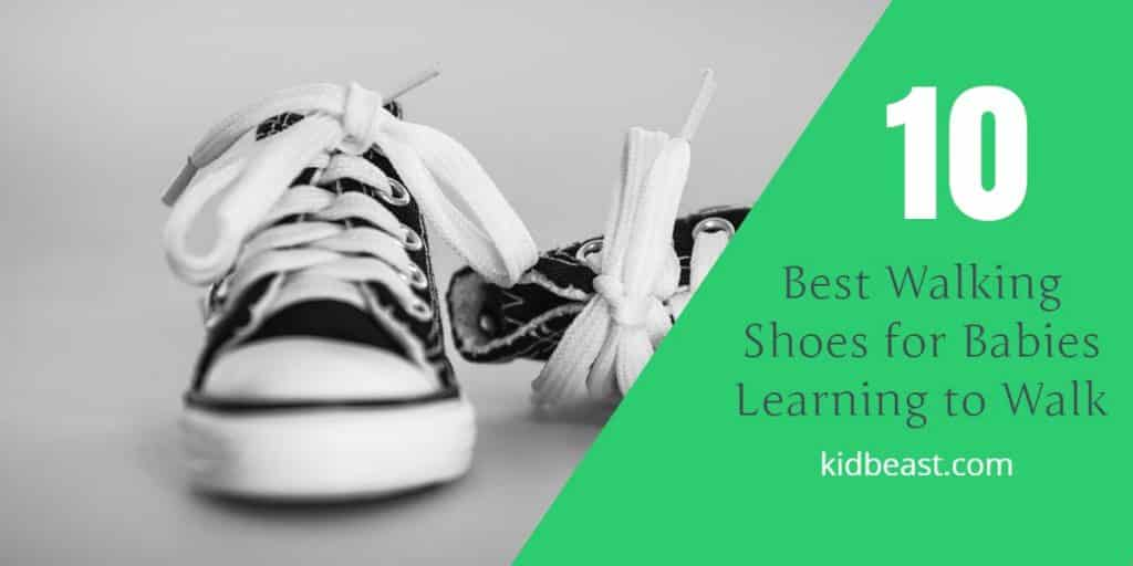 Best Walking Shoes for Babies Learning to Walk