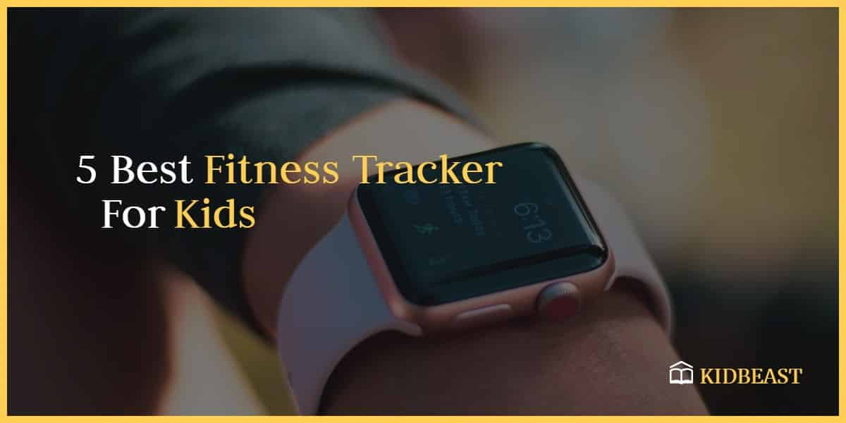 Best Fitness Tracker for Kids in 2019